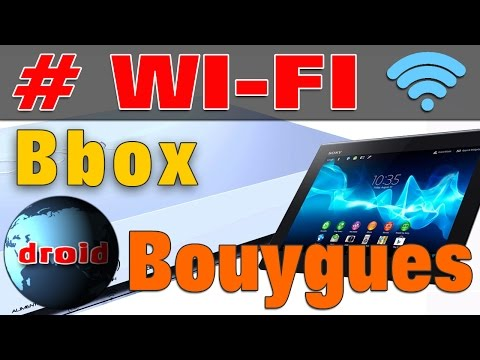 Tablette portable android connexion wi-fi internet bbox bouygues.